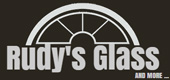 Rudy's Glass and More