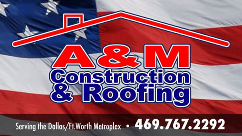 A & M Construction & Roofing Fort Worth TX