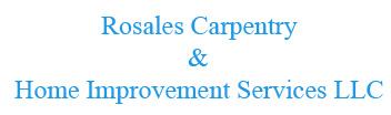 Rosales Carpentry & Home Improvement Services LLC