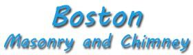 Boston Masonry and Chimney, repair, sweeping Newton MA